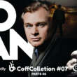 CoffCollection 07 – Christopher Nolan: Parte 2